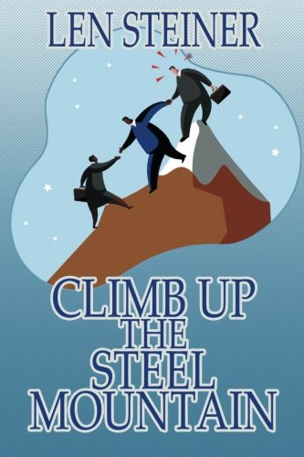 Book: Climb Up the Steel Mountain by Len Steiner