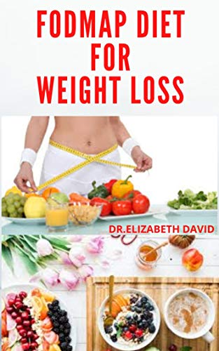 FODMAP DIET FOR WEIGHT LOSS: Everything You Need To Know...