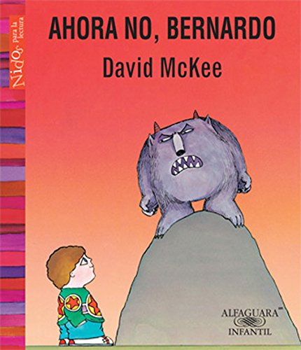 Ahora no, Bernardo / Not now, Bernardo
