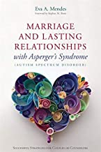 Marriage and Lasting Relationships with Asperger's Syndrome (Autism Spectrum Disorder)