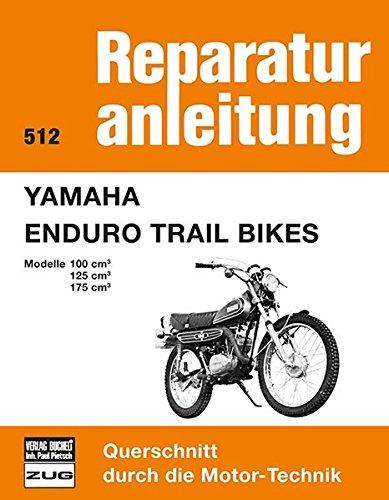 Yamaha Enduro Trail Bikes: Modelle 100/125/175 cm³ // Reprint der 1. Aulfage (Reparaturanleitungen)