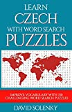 Learn Czech with Word Search Puzzles: Learn Czech Language Vocabulary with Challenging Word Find Puzzles for All Ages