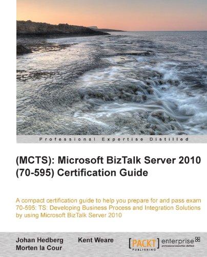 (MCTS): Microsoft BizTalk Server 2010 (70-595) Certification Guide (English Edition)