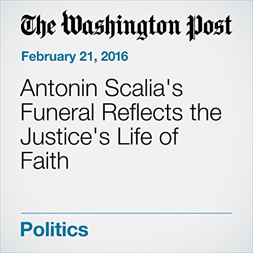 Antonin Scalia's Funeral Reflects the Justice's Life of Faith audiobook cover art