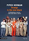 Orange is the new black: Da Manhattan al carcere: il mio anno dietro...