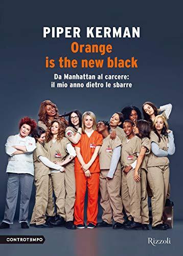 Orange is the new black: Da Manhattan al carcere: il mio anno dietro le sbarre (Italian Edition)