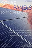 Do It Yourself Solar Panels: The first step to knowing exactly what specifications you need before you spend $$$ (Off Grid Living for Beginners Book 4) (English Edition)