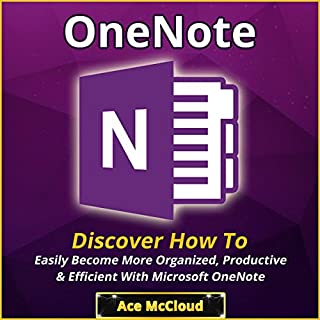 One Note: Discover How to Easily Become More Organized, Productive & Efficient with Microsoft OneNote audiobook cover art