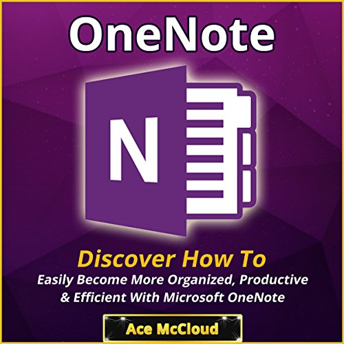 One Note: Discover How to Easily Become More Organized, Productive & Efficient with Microsoft OneNote Titelbild