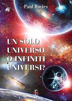 Un solo universo o infiniti universi? (I Dialoghi) (Italian Edition) by [Paul Davies]