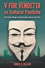 V For Vendetta As Cultural Pastiche: A Critical Study of the Graphic Novel and Film