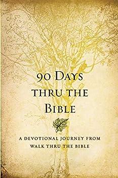 90 Days Thru the Bible  A Devotional Journey from Walk Thru the Bible