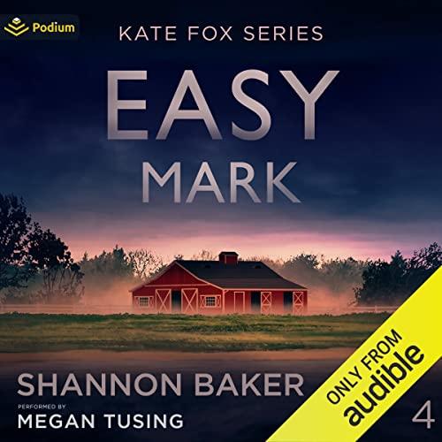 Easy Mark Audiobook By Shannon Baker cover art