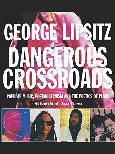Dangerous Crossroads: Popular Music, Postmodernism and the Poetics of Place (Haymarket Series)