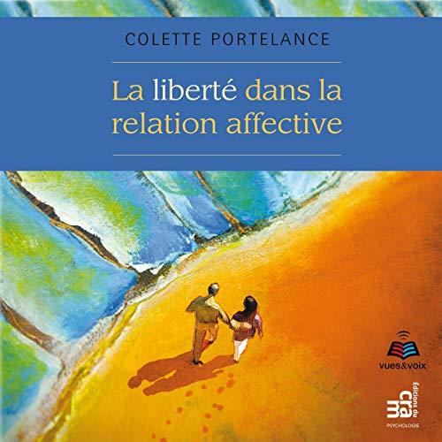 Couverture de La liberté dans la relation affective