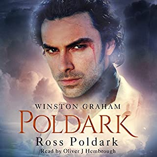Ross Poldark     Poldark, Book 1              By:                                                                                                                                 Winston Graham                               Narrated by:                                                                                                                                 Oliver J. Hembrough                      Length: 14 hrs and 28 mins     84 ratings     Overall 4.5