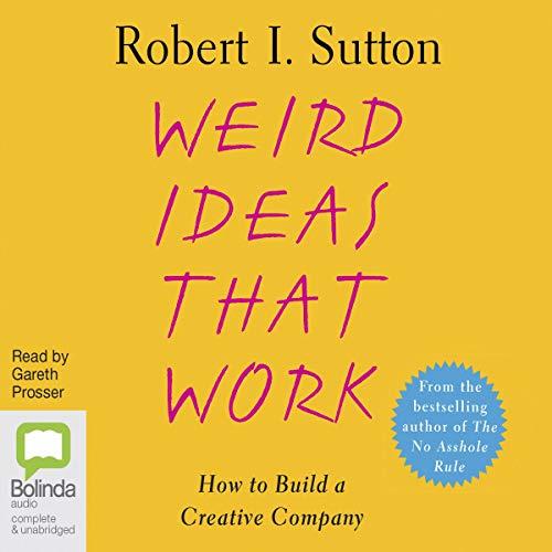 Weird Ideas that Work cover art