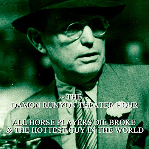 All Horse Players Die Broke & The Hottest Guy in the World audiobook cover art