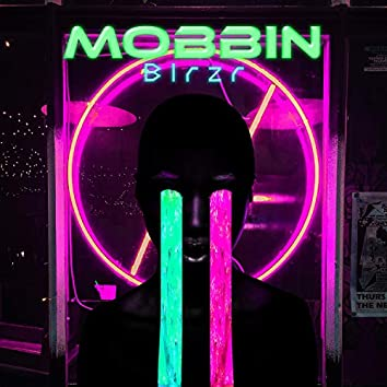 Mobbin'