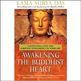 Awakening the Buddhist Heart     Integrating Love, Meaning, and Connection into Every Part of Your Life              By:                                                                                                                                 Lama Surya Das                               Narrated by:                                                                                                                                 Lama Surya Das                      Length: 6 hrs and 10 mins     9 ratings     Overall 4.3