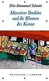Eric-Emmanuel Schmitt: Monsieur Ibrahim und die Blumen des Koran