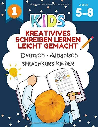 Kreativives Schreiben Lernen Leicht Gemacht Deutsch - Albanisch Sprachkurs Kinder: Ich kann einige kurze Sätze lesen und schreiben kinderbücher 5-8 jahre. Creative writing prompts for kids