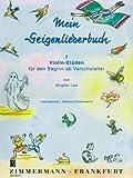 Mein Geigenliederbuch: Violin-Etüden für den Beginn ab Vorschulalter. Band 1. Violine.