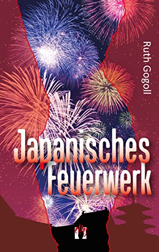 Japanisches Feuerwerk (German Edition)