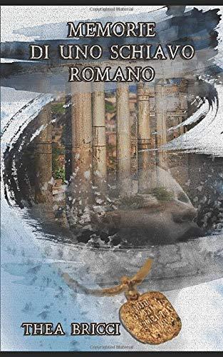 Memorie di uno schiavo romano
