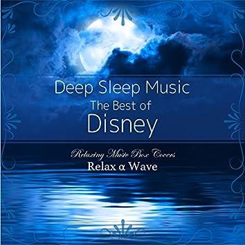 Deep Sleep Music - The Best of Disney: Relaxing Music Box Covers