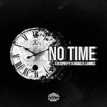 No Time (feat. Iraq & Lanks)