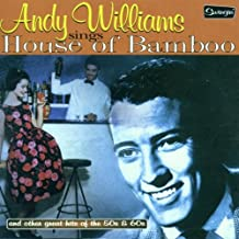 Andy Williams Sings House of Bamboo and Other Great Hits of the 50s and 60s