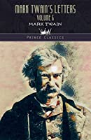 Mark Twain's Letters, Volume 6 (Prince Classics)