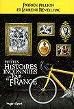 Petites histoires inconnues du Tour de France