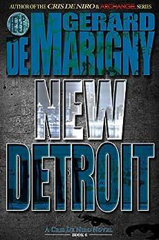 New Detroit (Cris De Niro, Book 6) by [Gerard de Marigny]