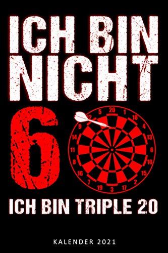 Kalender 2021 Triple 20: Jahreskalender 2021 Dart 60ter Geburtstag Geschenkidee zum 60. Geburtstag / DIN A5 - 6x9 Zoll 120 Seiten / Terminkalender ... Darts Training im Dartverein (German Edition)