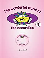 The wonderful world of the accordion 1 (Volume 1) 1495987728 Book Cover