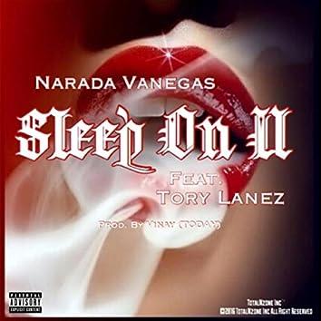Sleep on U (feat. Tory Lanez)