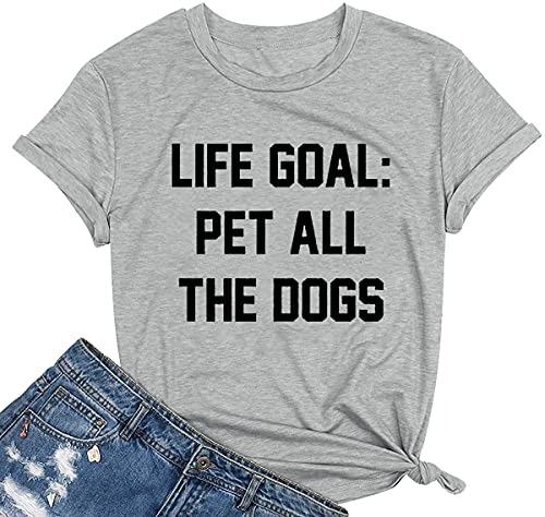 Life Goal Pet All The Dogs T-Shirt Women's Dog Mom Shirt Summer Letter Printed Short Sleeve Relaxed T-Shirt Tees Size M (Gray)