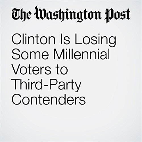 Clinton Is Losing Some Millennial Voters to Third-Party Contenders cover art