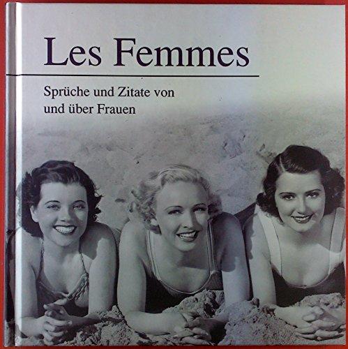 Les Femmes, Sprüche und Zitate von und über Frauen