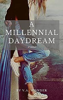 A Millennial Daydream by [V.A. Wonder]