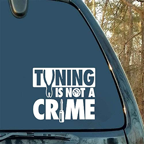 Dozili Vinyl-Aufkleber Tuning is Not A Crime Aufkleber Frontscheibe Niedlich Interessant Fashion Sticker Decals 15,2 cm