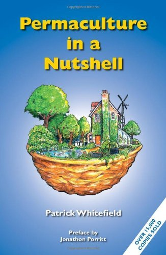 Permaculture In A Nutshell 1 By Patrick Whitefield 2012 01 01