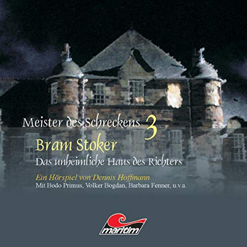 Das unheimliche Haus des Richters     Meister des Schreckens 3              By:                                                                                                                                 Bram Stoker,                                                                                        Dennis Hoffmann                               Narrated by:                                                                                                                                 Bodo Primus,                                                                                        Barbara Fenner,                                                                                        Robert Missler,                   and others                 Length: 1 hr and 32 mins     Not rated yet     Overall 0.0