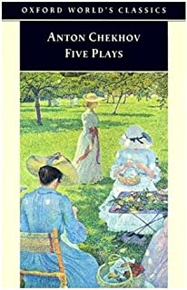 """Five Plays: """"Ivanov"""", """"The Seagull"""", """"Uncle Vanya"""", """"Three Sisters"""", """"The Cherry Orchard"""""""
