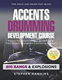 Accents Drumming Development: Improve The Dynamics of Your Drumming with These Accents Development Exercises for Beginners: 7