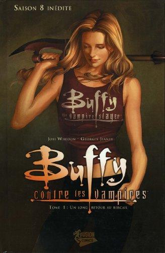 Buffy contre les vampires (Saison 8) T01 : Un long retour au bercail (Buffy contre les vampires Saison 8 t. 1)