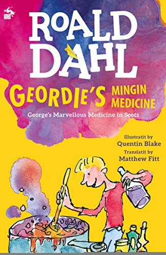 Geordie's Mingin Medicine: George's Marvellous Medicine in Scots