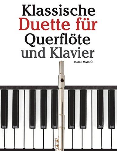 Klassische Duette für Querflöte und Klavier: Querflöte für Anfänger. Mit Musik von Brahms, Vivaldi, Wagner und anderen Komponisten